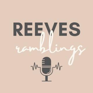 Reeves Ramblings