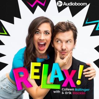 RELAX! with Colleen Ballinger & Erik Stocklin