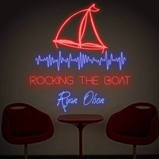 Rocking The Boat With Ryan Olson