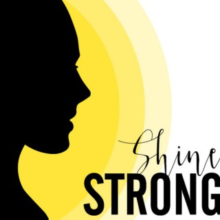 Shine Strong Podcast