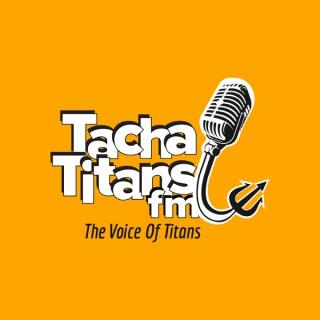 Tacha-Titans FM