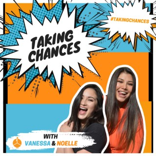 Taking Chances with Vanessa and Noelle