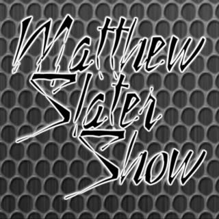 Matthew Slater Show
