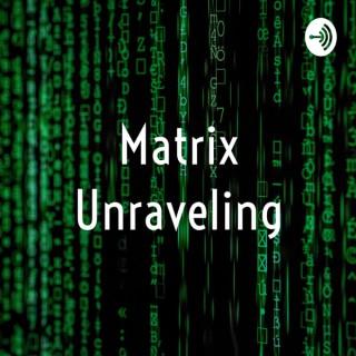 Matrix Unraveling