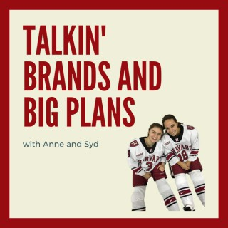 Talkin' Brands and Big Plans with Anne & Syd