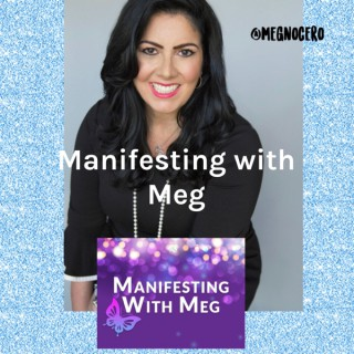 Manifesting with Meg: Conversations with Extraordinary People