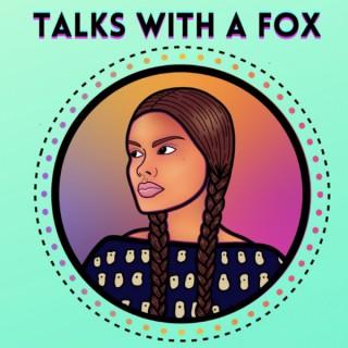 Talks With A Fox Podcast