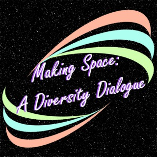Making Space: A Diversity Dialogue