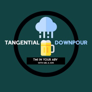 Tangential Downpour: TMI In Your ABV
