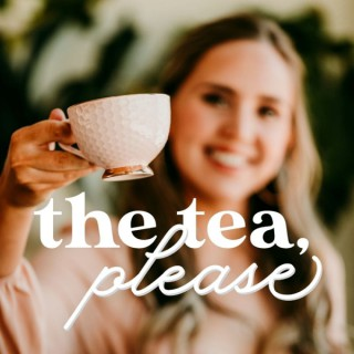 The Tea, Please
