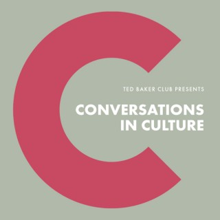 Ted Baker Club: Conversations in Culture