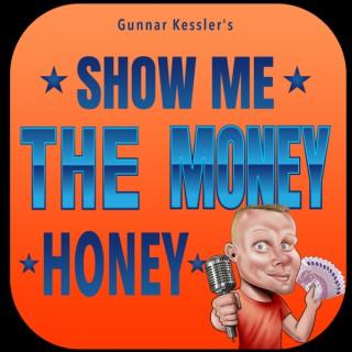 Show Me The Money, Honey - DER Digital Money Maker Erfolgs Podcast um so viel mehr als Geld verdienen im Internet
