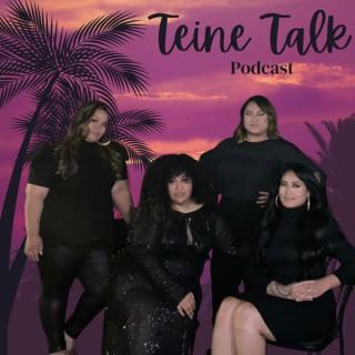 Teine Talk's Podcast