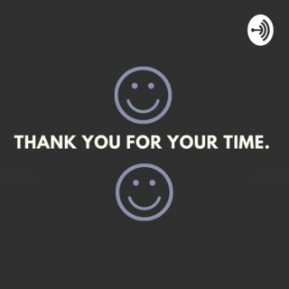Thank You For Your Time.