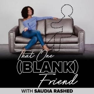 That One (Blank) Friend
