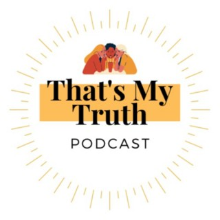 That's My Truth Podcast