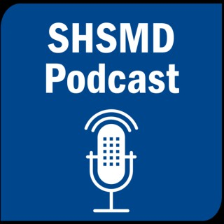 SHSMD Podcast Rapid Insights for Health Care Marketers, Planners, and Communicators