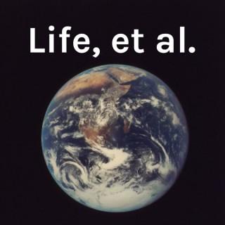 Life, et al.