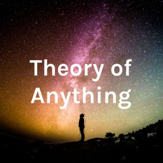 The Theory of Anything