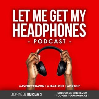Let Me Get My Headphones Podcast