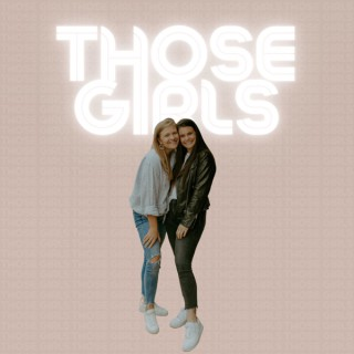 Those Girls