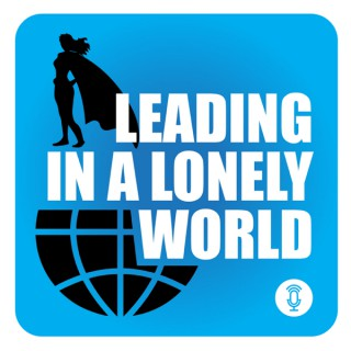 Leading in a Lonely World