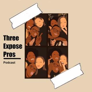 Three Expose Pros Podcast