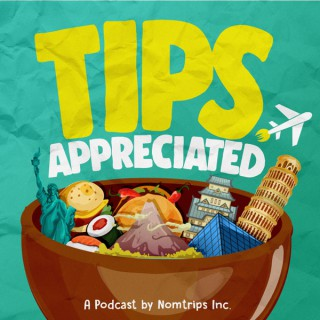 Tips Appreciated. A podcast by Nomtrips Inc.