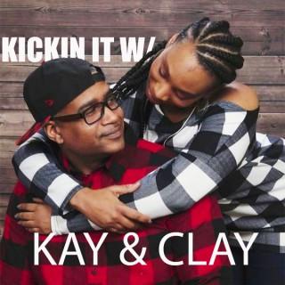 Kickin' It w / Kay & Clay