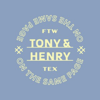 Tony & Henry: On The Same Page