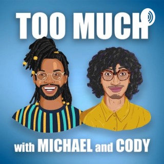 TOO MUCH with Michael & Cody
