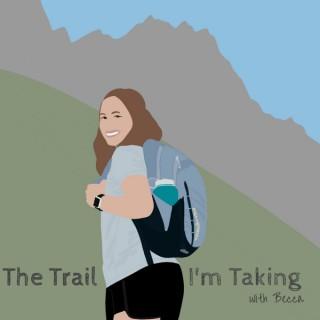The Trail I'm Taking