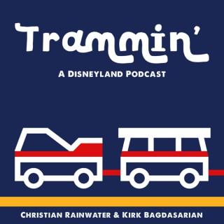 Trammin' - A Disneyland Podcast