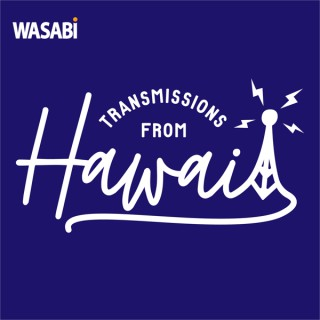 Transmissions from Hawaii