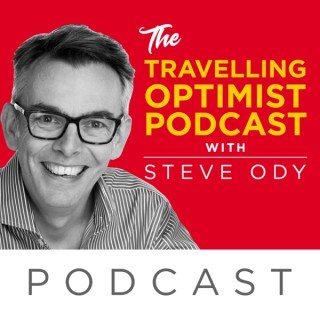The Travelling Optimist Podcast with Steve Ody