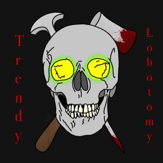 Trendy Lobotomy