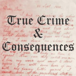 True Crime & Consequences