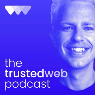 The Trusted Web Podcast