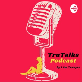 TruTalks the Podcast