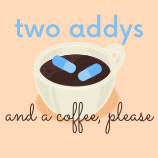 Two Addys and a Coffee, Please