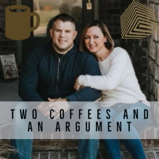 Two Coffees and an Argument