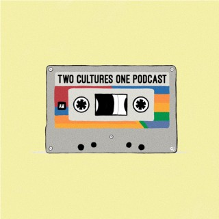 Two Cultures One Podcast