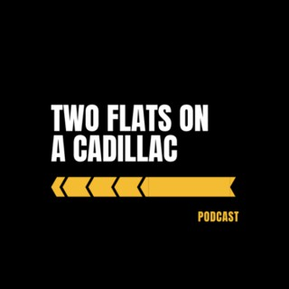 Two Flats on a Cadillac