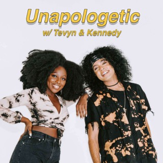 Unapologetic with Tevyn & Kennedy