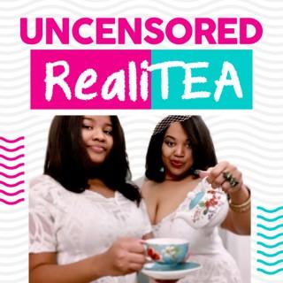 Uncensored RealiTEA