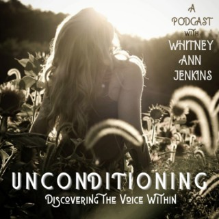 Unconditioning: Discovering the Voice Within