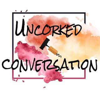 UnCorked-N-Conversation