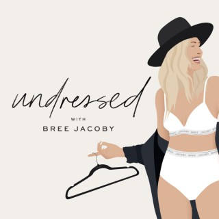 Undressed with Bree Jacoby