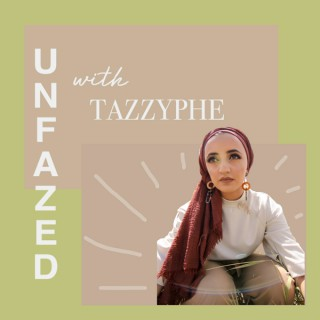 Unfazed with TazzyPhe