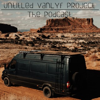 Untitled VanLyf Project // The Podcast